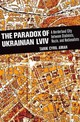 Paradox Of Ukrainian Lviv - Amar, Tarik Cyril - ISBN: 9780801453915
