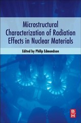 Microstructural Characterization Of Radiation Effects In Nuclear Materials - ISBN: 9780128053164