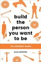Build The Person You Want To Be - Rountree, Simon - ISBN: 9781925335125