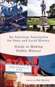American Association For State And Local History Guide To Making Public History - Beatty, Bob (EDT) - ISBN: 9781442264144