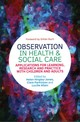 Observation In Health And Social Care - Hingley-jones, Helen (EDT)/ Parkinson, Claire (EDT)/ Allain, Lucille (EDT)/... - ISBN: 9781849056755