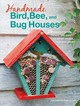 Handmade Bird, Bee, And Bat Houses - Mckee, Orsini Michele - ISBN: 9781782495543