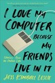 I Love My Computer Because My Friends Live In It - Leslie, Jess Kimball - ISBN: 9780762461714