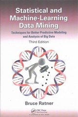 Statistical And Machine-learning Data Mining: - Ratner, Bruce (dm Stat-1 Consulting, New York, New York, Usa) - ISBN: 9781498797603