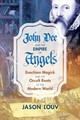John Dee And The Empire Of Angels - Louv, Jason - ISBN: 9781620555897