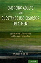 Emerging Adults And Substance Use Disorder Treatment - Smith, Douglas C. (EDT) - ISBN: 9780190490782