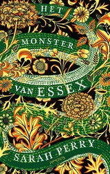 Het monster van Essex - Sarah Perry - ISBN: 9789044634112