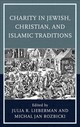 Charity In Jewish, Christian, And Islamic Traditions - Lieberman, Julia R. (EDT)/ Rozbicki, Michal Jan (EDT) - ISBN: 9781498560856