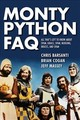 Monty Python Faq : Everything You Ever May Certainly Did Not Perhaps Wanted To Know About The Genius Of The Pythons - Barsanti, Chris; Cogan, Brian - ISBN: 9781495049439