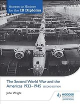 Access To History For The Ib Diploma: The Second World War And The Americas 1933-1945 Second Edition - Wright, John - ISBN: 9781471841286