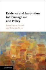 Evidence And Innovation In Housing Law And Policy - Fennell, Lee Anne (EDT)/ Keys, Benjamin J. (EDT) - ISBN: 9781107164925