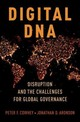 Digital Dna - Cowhey, Peter F. (dean And Qualcomm Endowed Chair In Communications And Technology Policy, School Of Global Policy And Strategy, University Of California, San Diego); Aronson, Jonathan D. (professor Of Communication, Annenberg School For Communication And Journalism, And Professor Of International Relations, University Of Southern California) - ISBN: 9780190657932