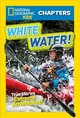 National Geographic Kids Chapters: White Water - Maloney, Brenna - ISBN: 9781426328220