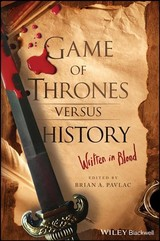 Game Of Thrones Versus History - Pavlac, Brian A. (EDT) - ISBN: 9781119249429