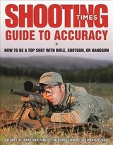 Shooting Times Guide To Accuracy - Editors Of Shooting Times - ISBN: 9781510720770