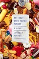 Eat Only When You're Hungry - Hunter, Lindsay - ISBN: 9780374146153