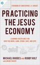 Practicing The King's Economy - Fikkert, Brian; Holt, Robby; Rhodes, Michael - ISBN: 9780801075742