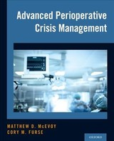 Advanced Perioperative Crisis Management - Mcevoy, Matthew D. (vice Chair For Educational Affairs, Program Director, And Associate Professor, Department Of Anesthesiology, Vanderbilt University Medical Center); Furse, Cory M. (assistant Professor Of Anesthesiology, Medical University Of South Carolina) - ISBN: 9780190226459