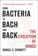 From Bacteria To Bach And Back - Dennett, Daniel C. (tufts University) - ISBN: 9780393355505