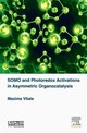 Somo And Photoredox Activations In Asymmetric Organocatalysis - Vitale, Maxime R. - ISBN: 9781785481314