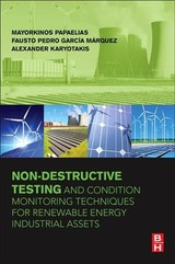 Non-Destructive Testing and Condition Monitoring Techniques for Renewable Energy Industrial Assets - Karyotakis, Alexander; García Márquez, Fausto Pedro; Papaelias, Mayorkinos - ISBN: 9780081010945