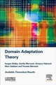 Domain Adaptation Theory - Bennani, Youns; Sebban, Marc; Habrard, Amaury; Morvant, Emilie; Ievgen, Redko - ISBN: 9781785482366