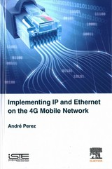 Implementing IP and Ethernet on the 4G Mobile Network - Perez, Andr - ISBN: 9781785482380