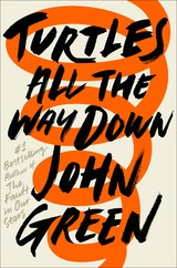 Turtles All The Way Down - Green, John - ISBN: 9780241335437
