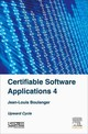 Certifiable Software Applications 4 - Boulanger, Jean-louis (independent Safety Assessor (isa) In The Railway Domain Focusing On Software Elements) - ISBN: 9781785481208