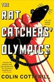 The Rat Catchers' Olympics - Cotterill, Colin - ISBN: 9781616958251