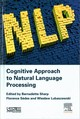 Cognitive Approach to Natural Language Processing - Lubaszewski, Wieslaw; Sedes, Florence; Sharp, Bernadette - ISBN: 9781785482533