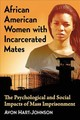 African American Women With Incarcerated Mates - Hart-johnson, Avon - ISBN: 9781476666822