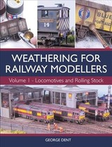 Weathering For Railway Modellers - Dent, George - ISBN: 9781785003301