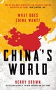 China's World - Brown, Kerry (king's College London, Uk) - ISBN: 9781784538095