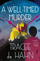Well-timed Murder - De Hahn, Tracee - ISBN: 9781250110015