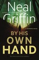 By His Own Hand - Griffin, Neal - ISBN: 9780765395580