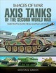 Axis Tanks Of The Second World War - Green, Michael - ISBN: 9781473887008