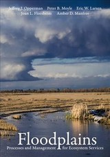 Floodplains - Manfree, Amber D.; Florsheim, Joan L.; Larsen, Eric W.; Moyle, Peter B.; Opperman, Jeffrey J. - ISBN: 9780520294103