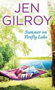 Summer On Firefly Lake - Gilroy, Jen - ISBN: 9781455569601