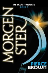 De Mars Trilogie 3 - Morgenster - Pierce Brown - ISBN: 9789024571000