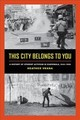 This City Belongs To You - Vrana, Heather A. - ISBN: 9780520292222