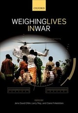 Weighing Lives In War - Ohlin, Jens David (EDT)/ May, Larry (EDT)/ Finkelstein, Claire (EDT) - ISBN: 9780198796176