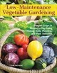 Low-maintenance Vegetable Gardening - Matthews, Clare - ISBN: 9781620082478