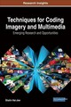 Techniques For Coding Imagery And Multimedia - Hai-jew, Shalin - ISBN: 9781522526797