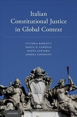 Italian Constitutional Justice In Global Context - Barsotti, Vittoria (professor Of Comparative Law And Director Of The Phd Program In Legal Sciences, University Of Florence); Carozza, Paolo G. (professor Of Law And Director Of The Kellogg Institute For International Studies, University Of Notre Dame); Cartabia, Marta (justice And Vice-president, Italian Constitutional Court); Simoncini, Andrea (professor Of Constitutional Law, And Director Of The International Studies Program In The Legal Science Department, University Of Florence) - ISBN: 9780190859725