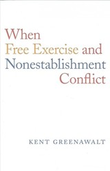 When Free Exercise And Nonestablishment Conflict - Greenawalt, Kent - ISBN: 9780674972209