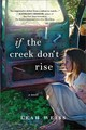 If The Creek Don't Rise - Weiss, Leah - ISBN: 9781492647454