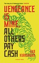 Vengeance Is Mine, All Others Pay Cash - Kurniawan, Eka - ISBN: 9781782272441