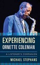 Experiencing Ornette Coleman - Stephans, Michael - ISBN: 9781442249622