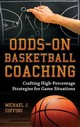 Odds-on Basketball Coaching - Coffino, Michael J. - ISBN: 9781538101971